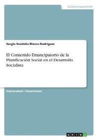 El Contenido Emancipatorio de la Planificacion Social En El Desarrollo Socialista