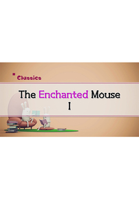 The Enchanted Mouse