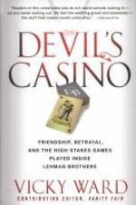 Devil's Casino : Friendship, Betrayal, and the High Stakes Games Played Inside Lehman Brothers