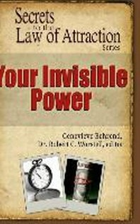 Your Invisible Power - Secrets to the Law of Attraction