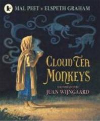 Cloud Tea Monkeys. by Mal Peet & Elspeth Graham
