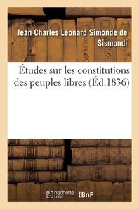 Etudes Sur Les Constitutions Des Peuples Libres