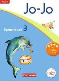 Jo-Jo Sprachbuch - Grundschule Bayern. 3. Jahrgangsstufe - Schuelerbuch