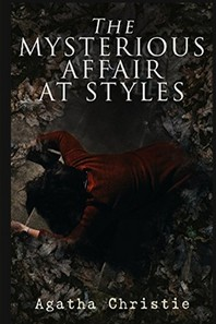 The Mysterious Affair at Styles by Agatha Christie Annotated and Illustrated Edition