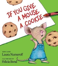 If You Give a Mouse a Cookie