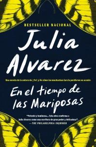 En El Tiempo de Las Mariposas = In the Time of the Butterflies