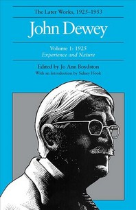 John Dewey the Later Works, 1925-1953 Volume I