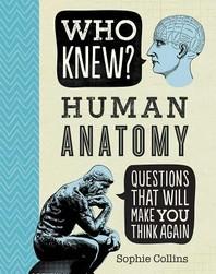 Who Knew? Human Anatomy
