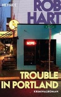 Trouble in Portland