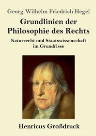 Grundlinien der Philosophie des Rechts (Grossdruck)