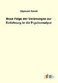 Neue Folge der Vorlesungen zur Einf?hrung in die Psychoanalyse