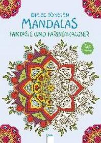 Die schoensten Mandalas. Fantasie und Farbenzauber