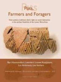 Pots, Farmers and Foragers. How Pottery Traditions Shed a Light on Social Interaction in the Earliest Neolithic of the Lower Rhine Area