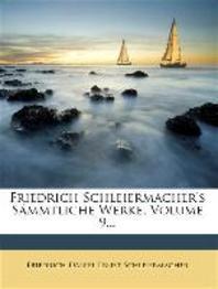 Friedrich Schleiermacher's S Mmtliche Werke, Volume 9...