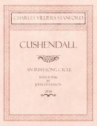 Cushendall - An Irish Song Cycle - With Poems by John Stevenson - Op.118