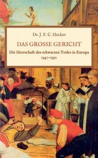Das grosse Gericht: Die Herrschaft des schwarzen Todes in Europa 1347-1352