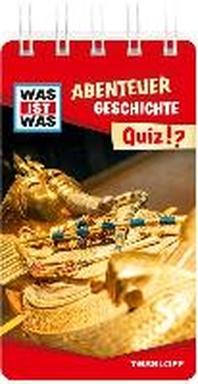 WAS IST WAS Quiz Abenteuer Geschichte