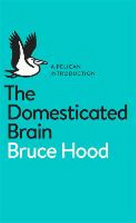 The Domesticated Brain