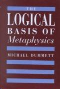 LOGICAL BASIS OF METAPHYSICS (THE WILLIAM JAMES