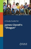 A Study Guide for James Clavell's 'Shogun'