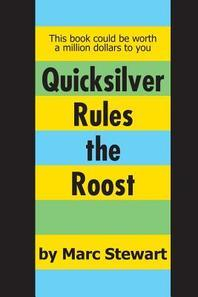 Quicksilver Rules the Roost