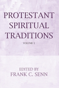 Protestant Spiritual Traditions, Volume One