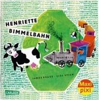 Kruess, J: Maxi Pixi 276: Henriette Bimmelbahn