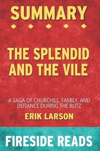 Summary of The Splendid and the Vile