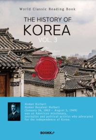 영어로 읽는 한국사 3부 (호머 헐버트: 외국인 최초 건국공로훈장 태극장 추서) : The History of Korea, v