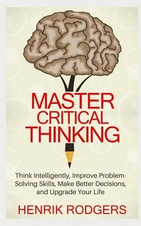 Master Critical Thinking