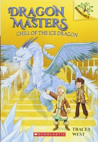 Dragon Masters #9:Chill of the Ice Dragon