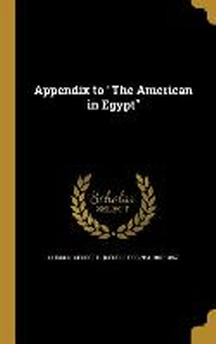 Appendix to the American in Egypt