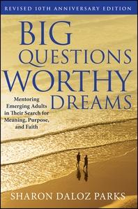 Big Questions, Worthy Dreams