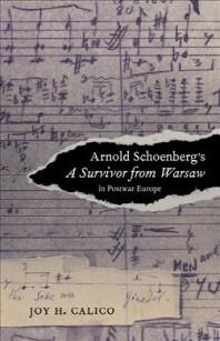 Arnold Schoenberg's a Survivor from Warsaw in Postwar Europe