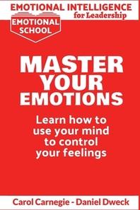 Emotional Intelligence for Leadership - Master Your Emotions