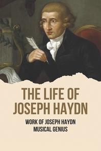 The Life Of Joseph Haydn