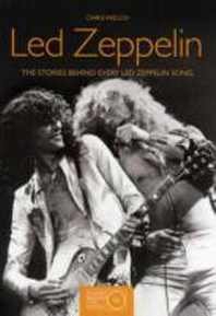 Led Zeppelin : The Stories Behind Every Led Zeppelin Song