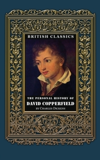 British Classics. The Personal History of David Copperfield (Illustrated)