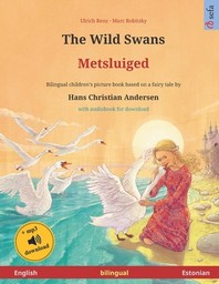 The Wild Swans - Metsluiged (English - Estonian). Based on a fairy tale by Hans Christian Andersen