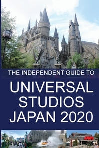 The Independent Guide to Universal Studios Japan 2020