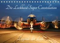 Lockheed Super Constellation - Legende der Luefte (Tischkalender 2022 DIN A5 quer)
