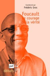 Foucault. Le Courage De La Verite