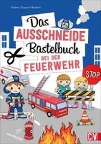 Das Ausschneide-Bastelbuch Bei der Feuerwehr