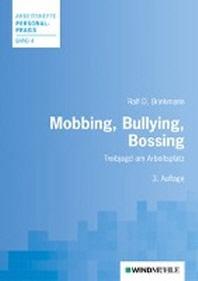 Mobbing, Bullying, Bossing