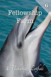 Fellowship Farm 6