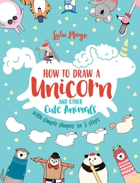 How to Draw a Unicorn and Other Cute Animals with Simple Shapes in 5 Steps