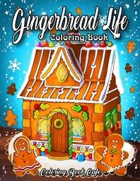 Gingerbread Life Coloring Book