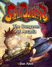 The Dungeons of Arcadia, Volume 4