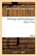 Melanges Philosophiques. Tome 2 = Ma(c)Langes Philosophiques. Tome 2