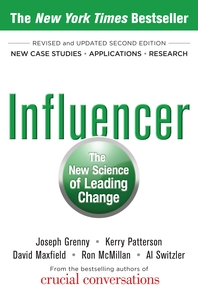 Influencer  The New Science of Leading Change, Second Edition